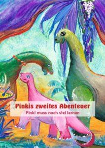 Pnikis 2. Abenteuer - Pinki muss noch viel lernen - spannende Geschichten Dinosaurier Kindergarten Vorschule